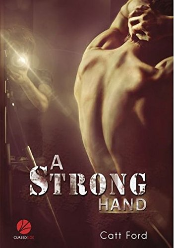 A Strong Hand Taschenbuch – 15. Oktober 2012 Catt Ford Marek Purzycki Kathrin Weisenfels Cursed Verlag