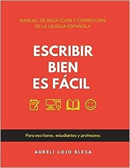 Escribir bien es fácil: Manual de redacción y corrección de la lengua española: Amazon.es: Lojo Blesa, Aureli: Libros