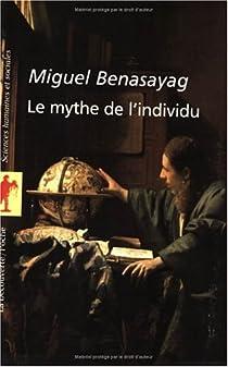 Le mythe de l'individu par Benasayag