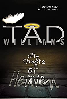 The Dirty Streets of Heaven (Bobby Dollar Book 1) by [Williams, Tad]