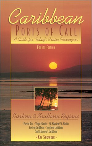 Caribbean Ports of Call: Eastern and Southern Regions, 4th: A Guide for Today's Cruise Passengers (Caribbean Ports of Call Series)