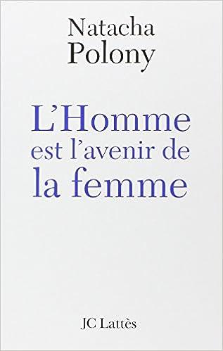 En ligne téléchargement L'Homme est l'avenir de la femme : Autopsie du féminisme contemporain pdf