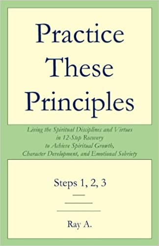 Practice These Principles: Living the Spiritual Disciplines and ...