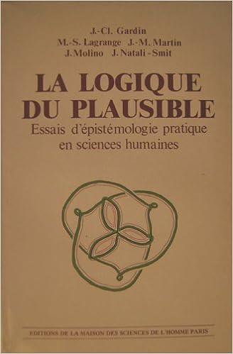 Download Online La logique du plausible : Essais d'épistémologie pratique en sciences humaines pdf, epub ebook