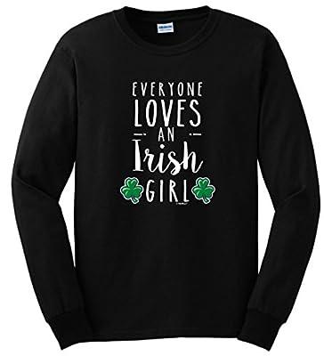 Everyone Loves an Irish Girl Funny St Patricks Day Long Sleeve T-Shirt