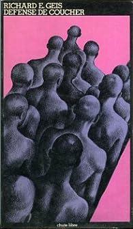 Défense de coucher par Richard E. Geis