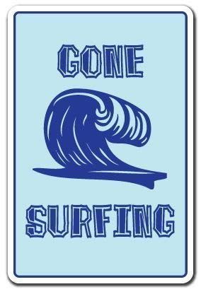 Gone Surfing Sign Surf Surfer Sign Beach Decor Gift Surfboard Boogie Board Warning Funny Metal Tin Sign Art Wall Decor Rust Free Heavy Duty Aluminum Sign