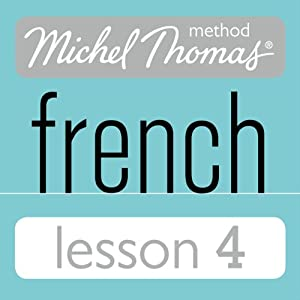 Michel Thomas Beginner French Lesson 4 Audiobook