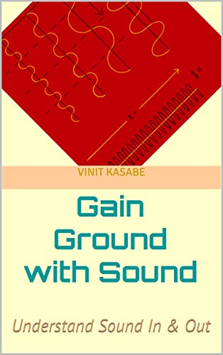 Gain Ground with Sound: Understand Sound In & Out