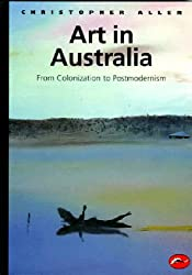 Art in Australia: From Colonization to Postmodernism (World of Art)