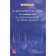 La Spectrometrie de Masse En Couplage Avec la Chromatographie En