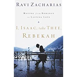 I, Isaac, Take Thee, Rebekah: Moving from Romance to Lasting Love