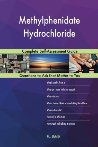Methylphenidate Hydrochloride; Complete Self-Assessment Guide