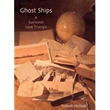 Ghost Ships: A Surrealist Love Triangle