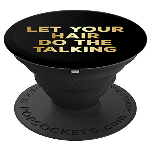 Let Your Hair Do The Talking | Stylist Beautiful Hair Gift - PopSockets Grip and Stand for Phones and Tablets (Pamper Pack Yourself)