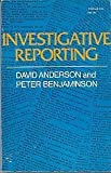 Investigative Reporting, Anderson, David and Benjaminson, Peter, 0253201969