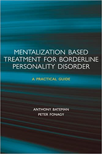 Mentalization based treatment for borderline personality disorder a mentalization based treatment for borderline personality disorder a practical guide kindle edition by anthony bateman peter fonagy fandeluxe Image collections