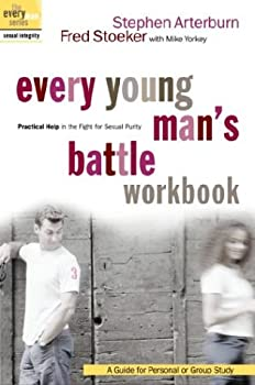 Every Young Man's Battle Workbook: Practical Help in the Fight for Sexual Purity: A Guide for Personal or Group Study 1578567572 Book Cover