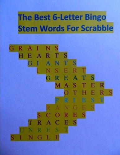 The Best 6 Letter Bingo Stem Words for Scrabble Espy & Bob