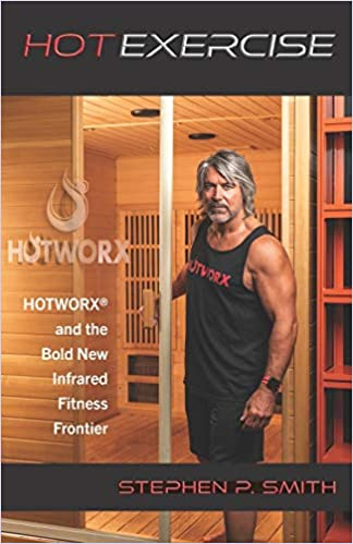 Written by Stephen P. Smith: Hot Exercise Hotworx And The Bold New ...