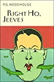 Right Ho, Jeeves (Collector's Wodehouse)