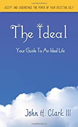 The Ideal: Your Guide to an Ideal Life