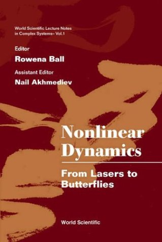 Nonlinear Dynamics: From Lasers to Butterflies: Selected Lectures from the 15th Canberra Int'l Physics Summer School (World Scientific Lecture Notes in Complex Systems)