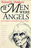 If Men Were Angels: James Madison and the Heartless Empire of Reason (American Political Thought) (American Political Thought (University Press of Kansas))