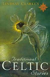 Lindsay Clarke's Traditional Celtic Stories