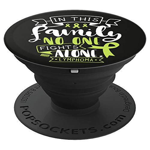 LYMPHOMA AWARENESS LYMPHOCYTES FAMILY NO ALONE QUOTE - PopSockets Grip and Stand for Phones and Tablets -
