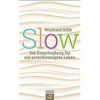 Slow: Die Entscheidung für ein entschleunigtes Leben