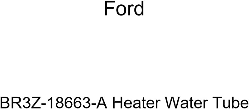 Genuine Ford BR3Z-18663-A Heater Water Tube