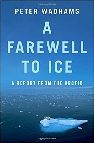 88d3caffd9d A Farewell to Ice  A Report from the Arctic  Peter Wadhams ...