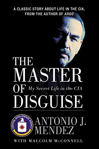 The Master of Disguise: My Secret Life in the CIA from William Morrow Company