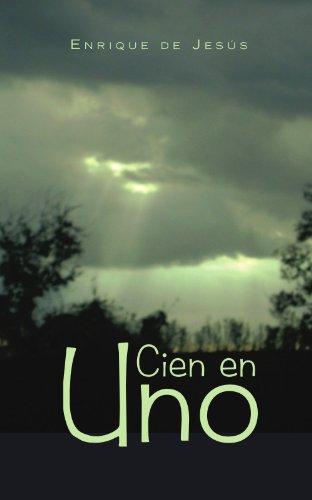 Cien en Uno (Spanish Edition) by Palibrio