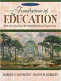 Foundations of Education, Robert F.; Herbert, Joanne M. McNergney, 0205324487