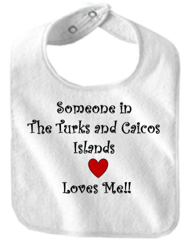 SOMEONE IN THE TURKS AND CAICOS ISLANDS LOVES ME - Country Series - White Bib (Series Turk)