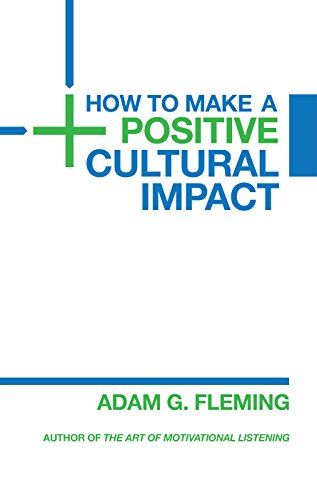 How to Make a Positive Cultural Impact