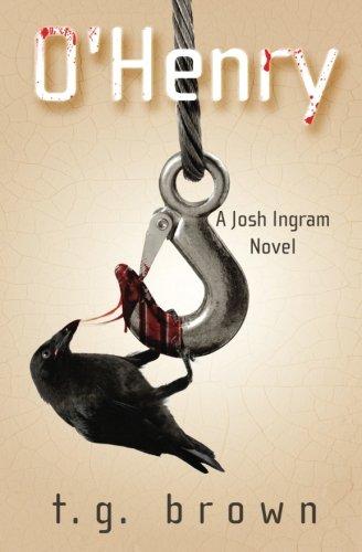 O'Henry: A Josh Ingram Novel (Volume 1)