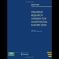 META-NET Strategic Research Agenda for Multilingual Europe 2020 (White Paper Series) (English Edition)