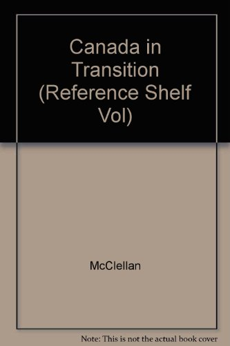 Canada in Transition (Reference Shelf Vol)