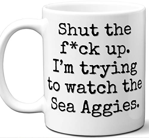 - Sea Aggies Gifts For Men Women. Shut Up I'm Trying To Watch. Cool Unique Funny Gift Idea Sea Aggies Coffee Mug For Fans Sports Lovers. Football Hockey Birthday Father's Day Christmas.