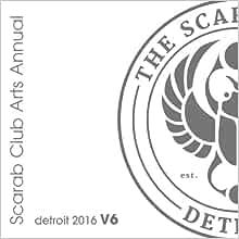 Scarab Club Annual Volume 6 (Scarab Club Arts Annual