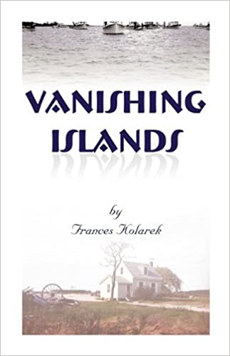 "Download joomla ebook Vanishing Islands: A Story of History's ""Invisible People"" on Islands in the Chesapeake Bay-How They Lived and Worked and Played PDF RTF"