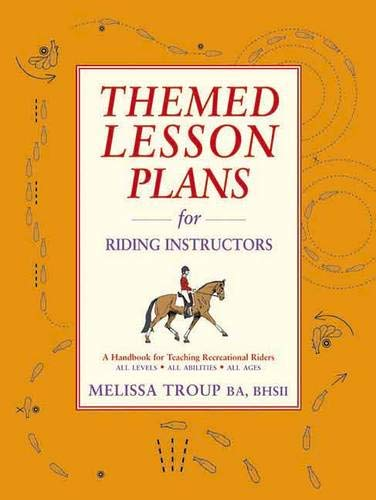 Themed Lesson Plans for Riding Instructors: A Handbook for Teaching Recreational Riders