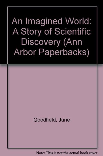 An Imagined World: A Story of Scientific Discovery (Ann Arbor Paperbacks)