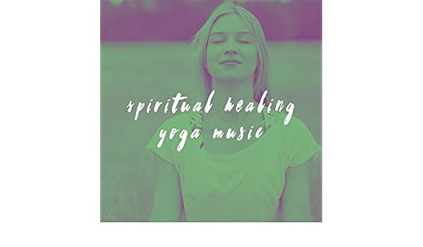 Spiritual Healing Yoga Music by Relax and Musica para Bebes ...