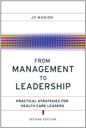 From Management to Leadership: Practical Strategies for...