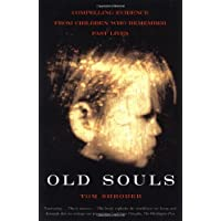Old Souls: The Scientific Evidence for Past Lives: Scientific Search for Proof of Past Lives