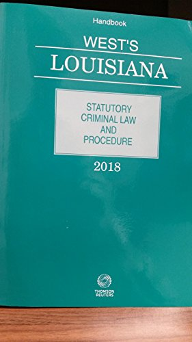 West's Louisiana Statutory Criminal Law and Procedure, 2018 ed.